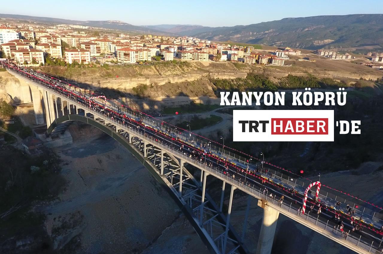 Kanyon Köprü TRT Haber'de