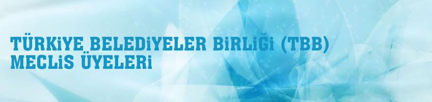 Türkiye Belediyeler Birliği (TBB) Meclis Üyeleri