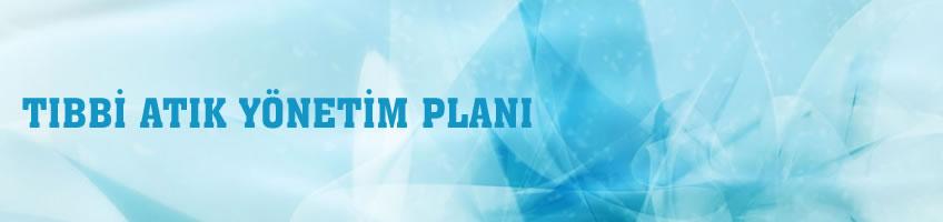Tıbbi Atık Yönetim Planı